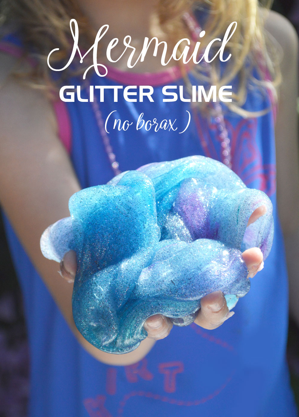 Mermaid glitter slime with no borax - Mommy Scene