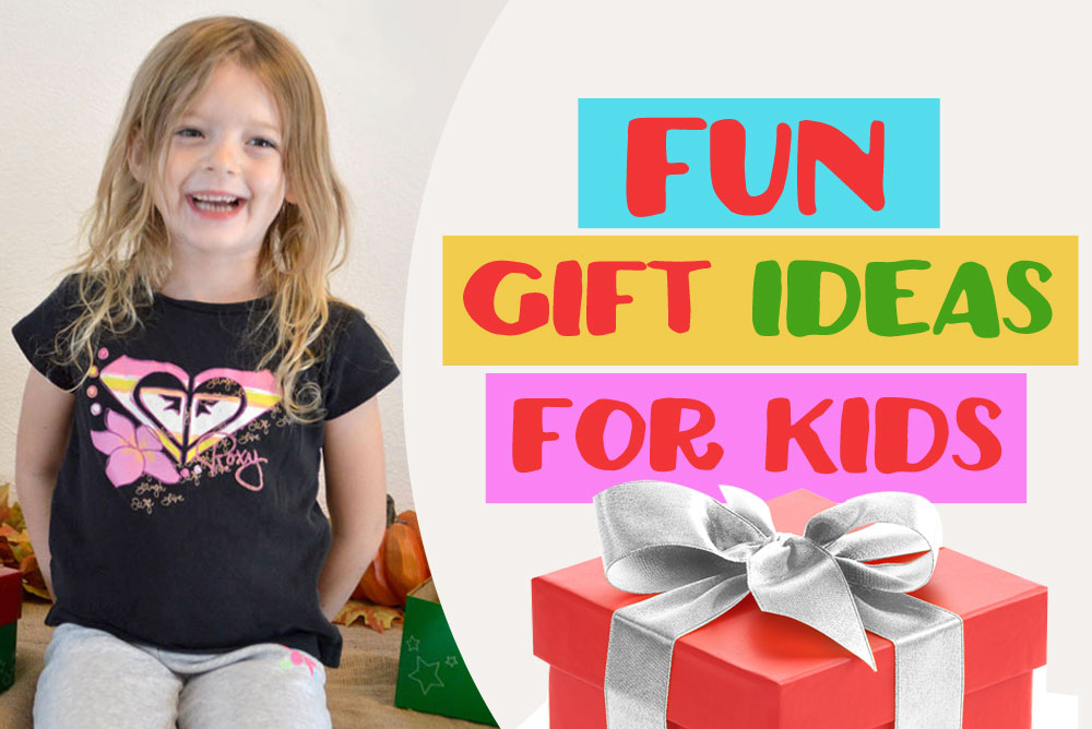 Fun Gift Ideas for Kids