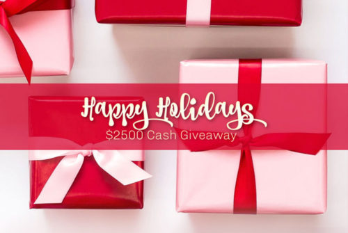 Happy Holidays $2500 Cash Giveaway