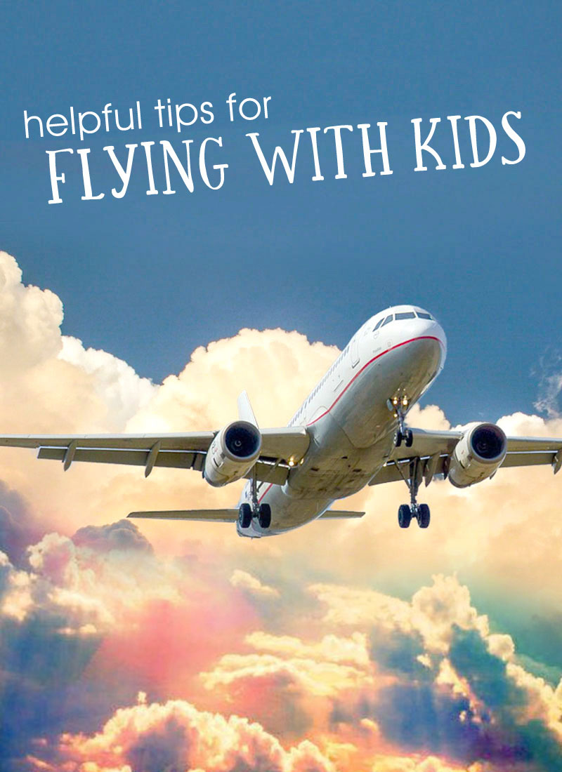 Helpful tips for flying with kids on an airplane
